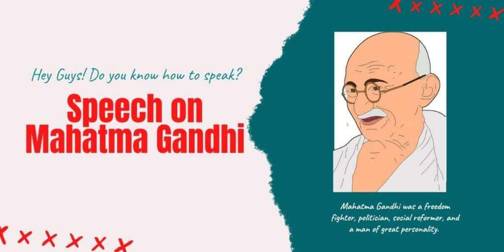 Speech on Mahatma Gandhi